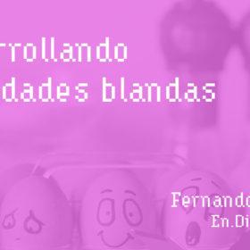 #133 - Desarrollando habilidades blandas con Fernando Álvarez